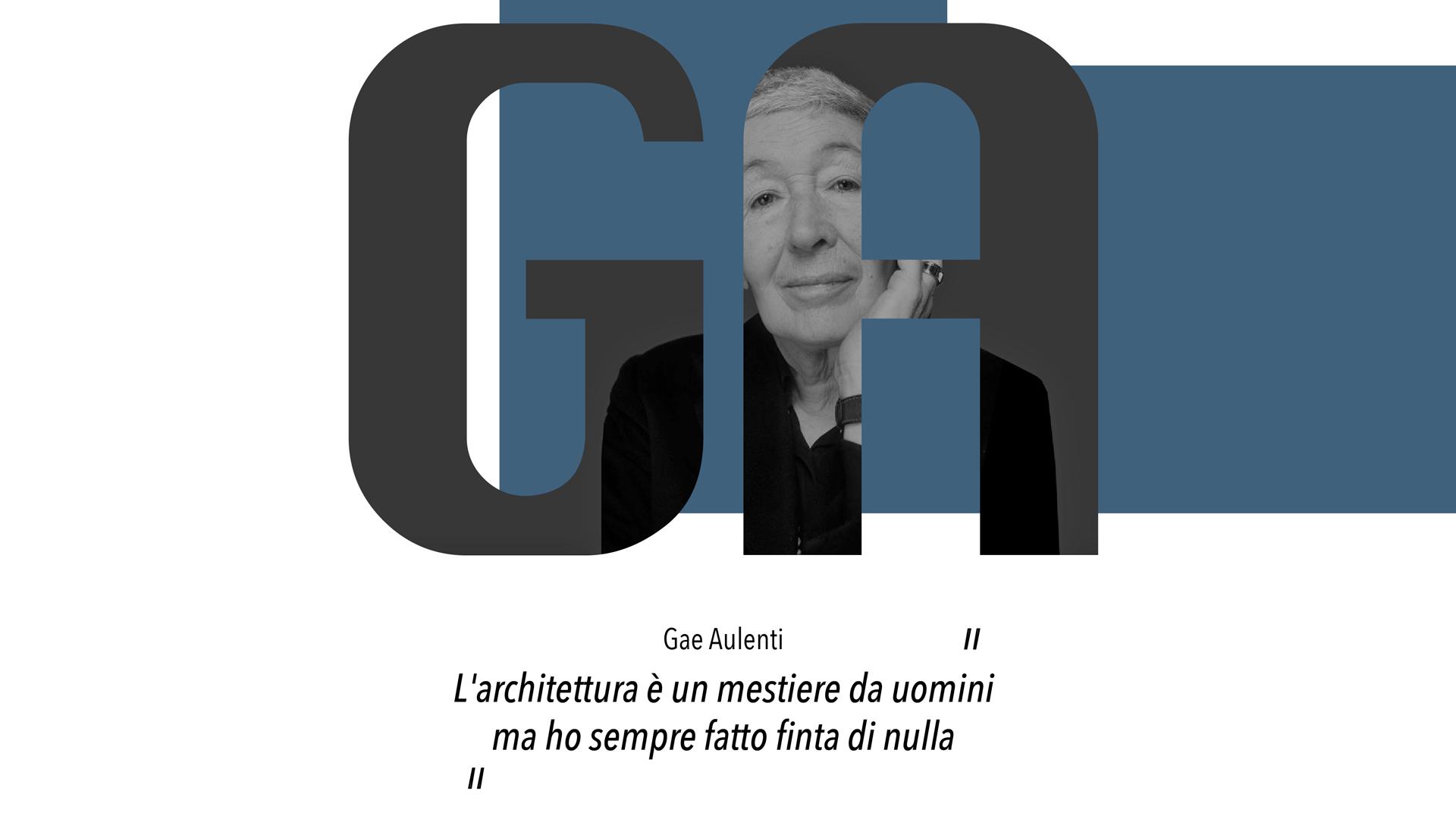 Grafica con le iniziali GA all'interno delle quali si vede il ritratto dell'architetto e designer Gae Aulenti, protagonista dell'articolo.